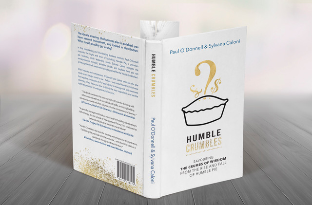 """""""Humble Crumbles: Savouring the crumbs of wisdom from the rise and fall of Humble Pie"""" co-authored by Paul O'Donnell and Sylvana Caloni"""