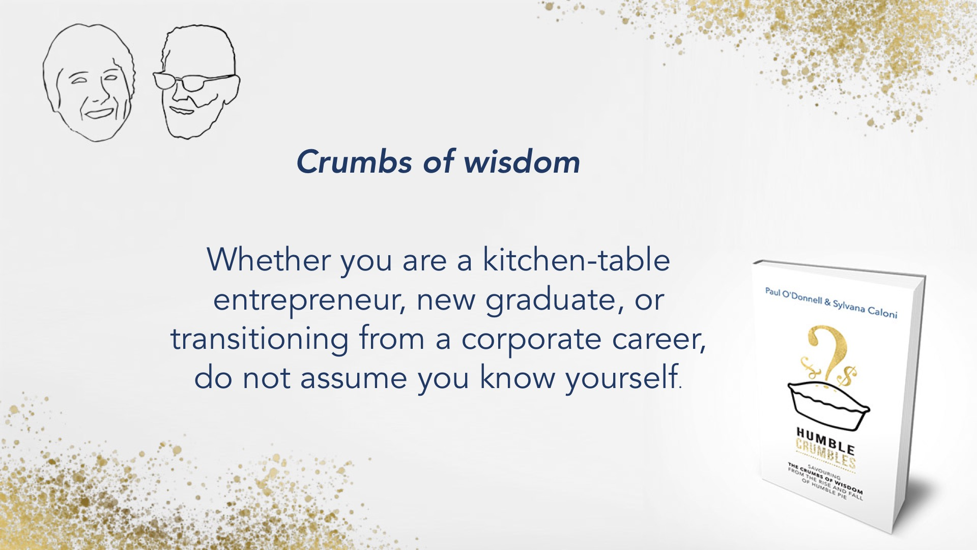 Crumbs of wisdom: self-awareness is key